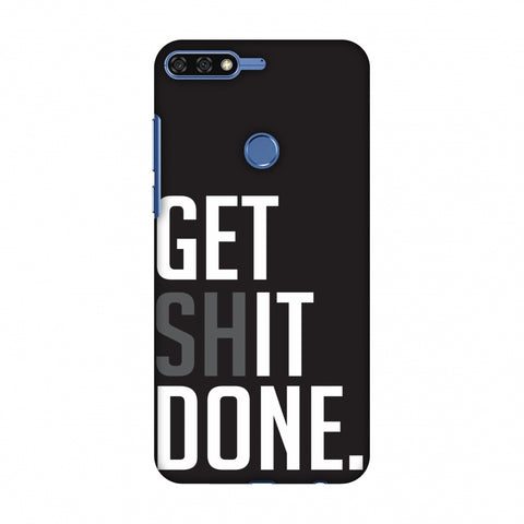 Get Shit Done Slim Hard Shell Case For Huawei Honor 7C