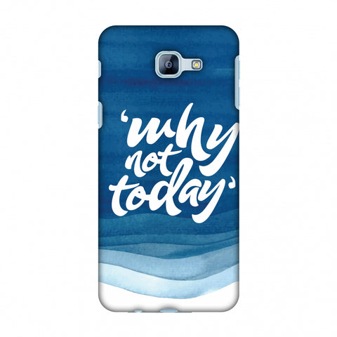 Why Not Today! Slim Hard Shell Case For Samsung Galaxy A8 2016