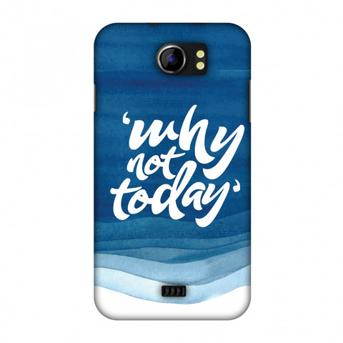 Why Not Today! Slim Hard Shell Case For Micromax Canvas 2 A110