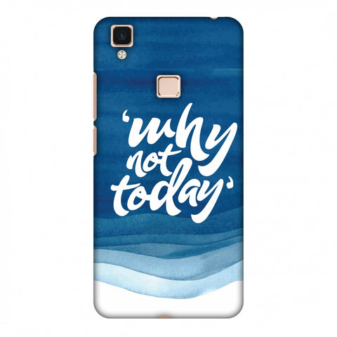 Why Not Today! Slim Hard Shell Case For Vivo V3 Max