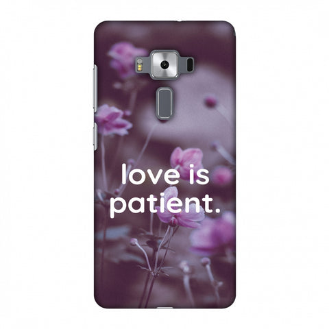 Love Is Patient Slim Hard Shell Case For Asus Zenfone 3 Deluxe ZS570KL