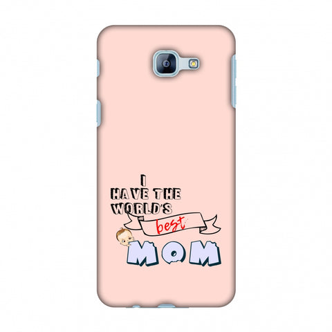I Have The World's Best Mom - Peach Slim Hard Shell Case For Samsung Galaxy A8 2016