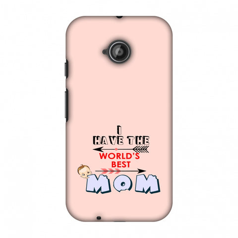 I Have The World's Best Mom - Arrow - Peach Slim Hard Shell Case For Motorola Moto E 2nd Gen
