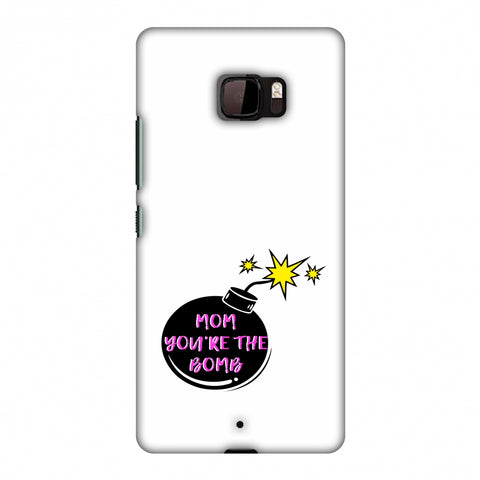 Mom You Are The Bomb - Beige Slim Hard Shell Case For HTC U Ultra