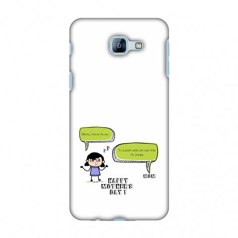 Mom, I Have Fever - Girl Slim Hard Shell Case For Samsung Galaxy A8 2016