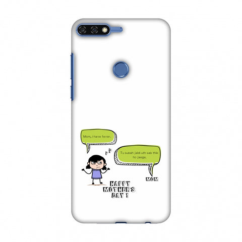 Mom, I Have Fever - Girl Slim Hard Shell Case For Huawei Honor 7C