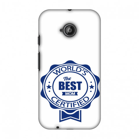 World's Certified - The Best Mom - White Slim Hard Shell Case For Motorola Moto E 2nd Gen