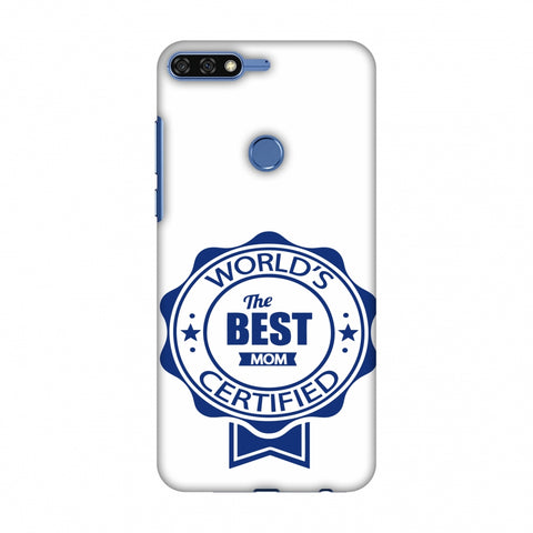 World's Certified - The Best Mom - White Slim Hard Shell Case For Huawei Honor 7C