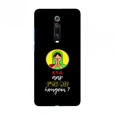Kya Aap Fuck Off Hongein- Black Slim Hard Shell Case For Redmi K20/K20 Pro