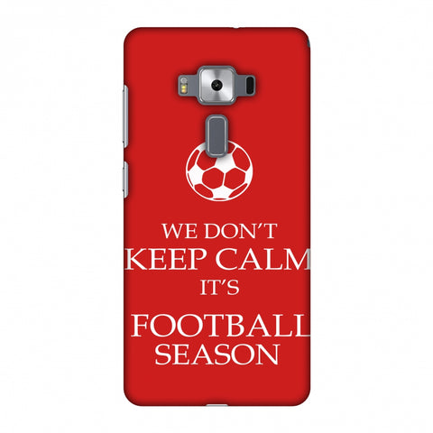 Football - We Don't Keep Calm - Red Slim Hard Shell Case For Asus Zenfone 3 Deluxe ZS570KL