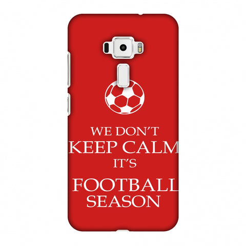 Football - We Don't Keep Calm - Red Slim Hard Shell Case For Asus Zenfone 3 ZE520KL