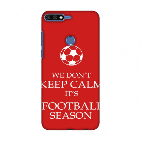 Football - We Don't Keep Calm - Red Slim Hard Shell Case For Huawei Honor 7C
