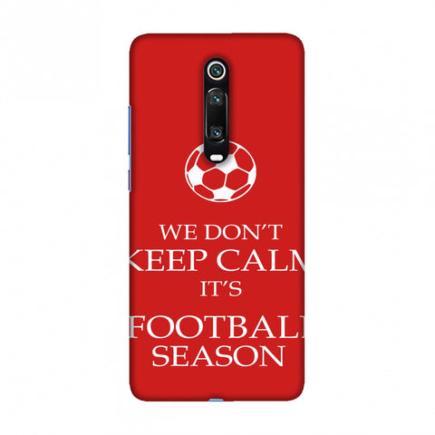 Football - We Don't Keep Calm - Red Slim Hard Shell Case For Redmi K20/K20 Pro
