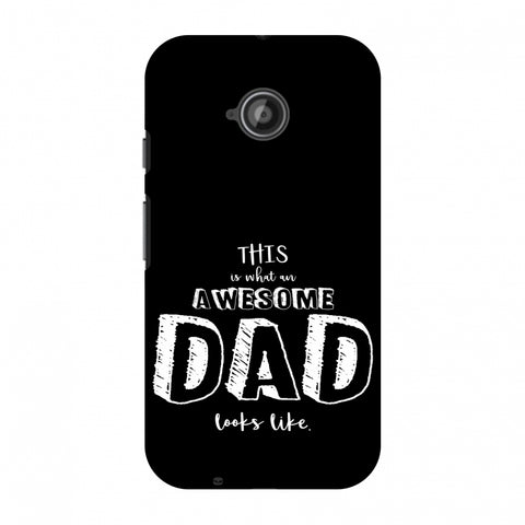 Father's Day - Awesome Dad Slim Hard Shell Case For Motorola Moto E 2nd Gen