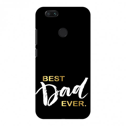 Father's Day - Best Dad Ever Slim Hard Shell Case For Xiaomi MI A1-5X