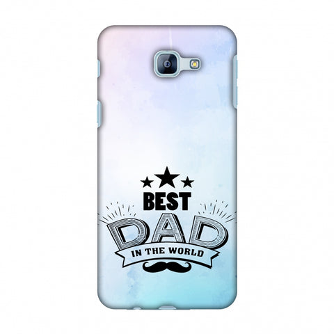 Father's Day - Best Dad In The World Slim Hard Shell Case For Samsung Galaxy A8 2016