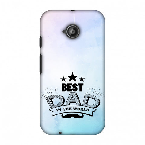 Father's Day - Best Dad In The World Slim Hard Shell Case For Motorola Moto E 2nd Gen