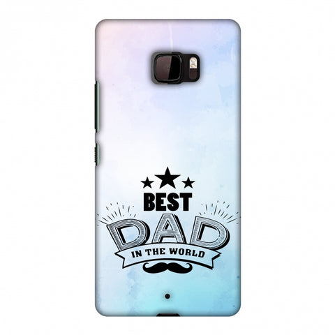 Father's Day - Best Dad In The World Slim Hard Shell Case For HTC U Ultra