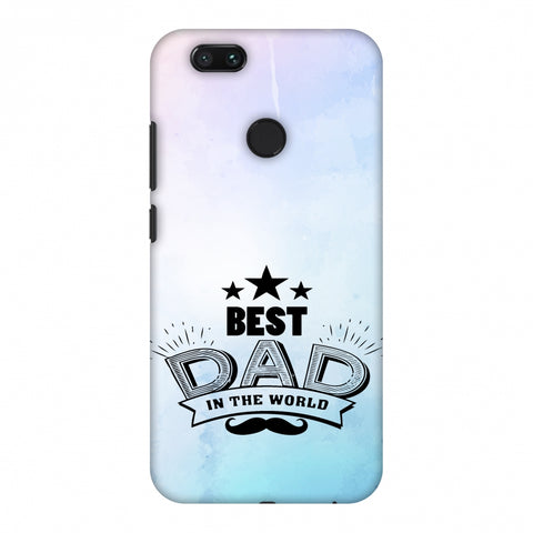 Father's Day - Best Dad In The World Slim Hard Shell Case For Xiaomi MI A1-5X