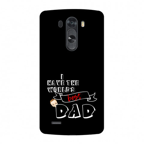 Father's Day - I Have World's Best Dad Slim Hard Shell Case For LG G4