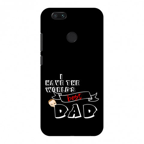 Father's Day - I Have World's Best Dad Slim Hard Shell Case For Xiaomi MI A1-5X