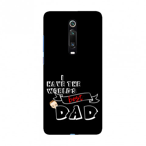 Father's Day - I Have World's Best Dad Slim Hard Shell Case For Redmi K20/K20 Pro