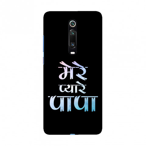 Father's Day - Pyaare Papa Slim Hard Shell Case For Redmi K20/K20 Pro