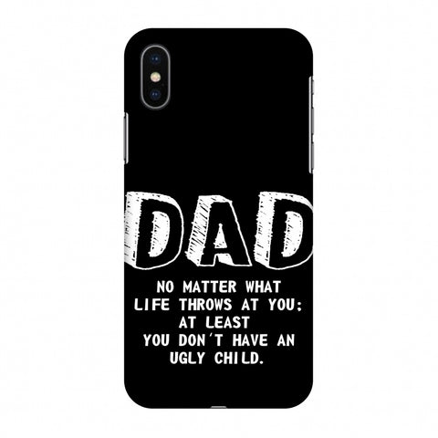 Father's Day - Not An Ugly Child Slim Hard Shell Case For Apple iPhone X