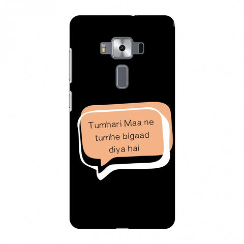 Father's Day - Maa Ne Bigad Diya Slim Hard Shell Case For Asus Zenfone 3 Deluxe ZS570KL