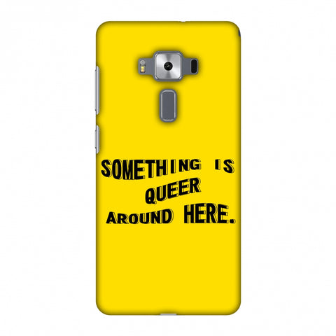 Something Is Queer Around Here Slim Hard Shell Case For Asus Zenfone 3 Deluxe ZS570KL