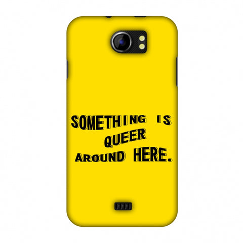 Something Is Queer Around Here Slim Hard Shell Case For Micromax Canvas 2 A110