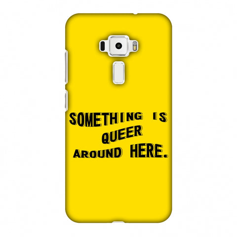Something Is Queer Around Here Slim Hard Shell Case For Asus Zenfone 3 ZE520KL