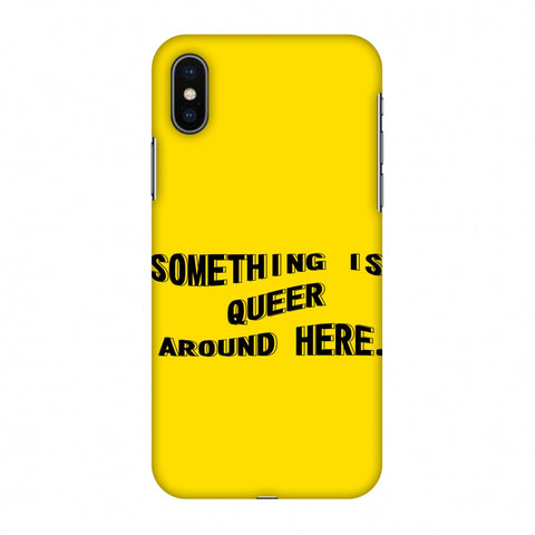 Something Is Queer Around Here Slim Hard Shell Case For Apple iPhone X