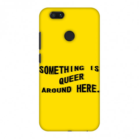 Something Is Queer Around Here Slim Hard Shell Case For Xiaomi MI A1-5X