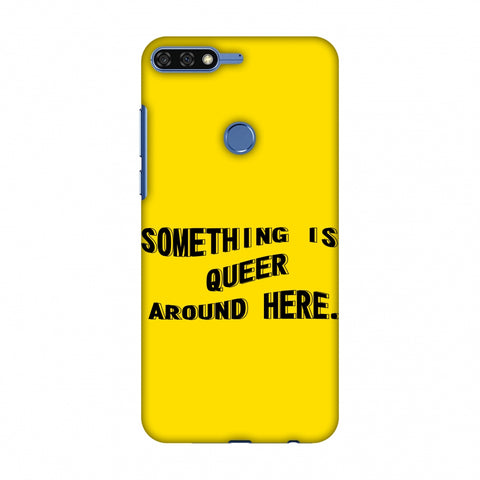 Something Is Queer Around Here Slim Hard Shell Case For Huawei Honor 7C