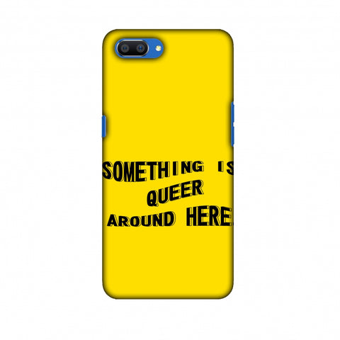 Something Is Queer Around Here Slim Hard Shell Case For Oppo Realme C1