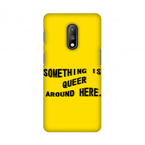 Something Is Queer Around Here Slim Hard Shell Case For OnePlus 7