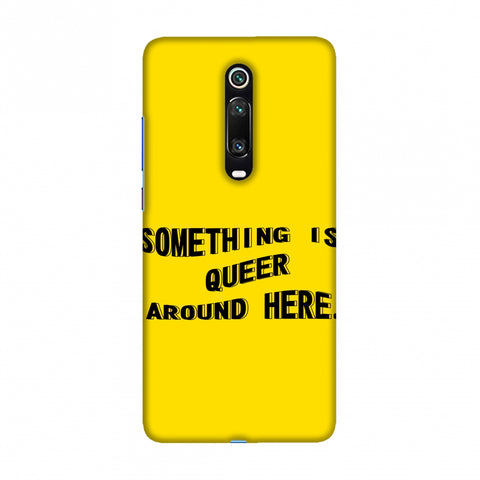 Something Is Queer Around Here Slim Hard Shell Case For Redmi K20/K20 Pro