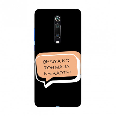 Bhaiya Ko Toh Mana Nhi Karte Slim Hard Shell Case For Redmi K20/K20 Pro