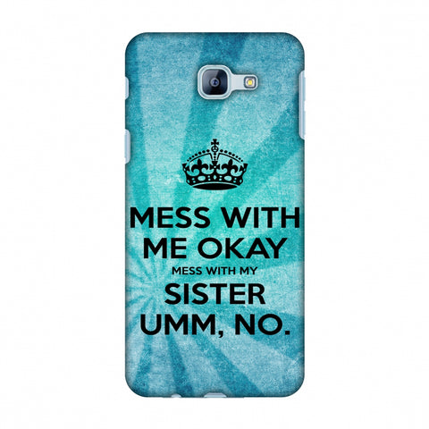 Don't Mess With My Sister Slim Hard Shell Case For Samsung Galaxy A8 2016