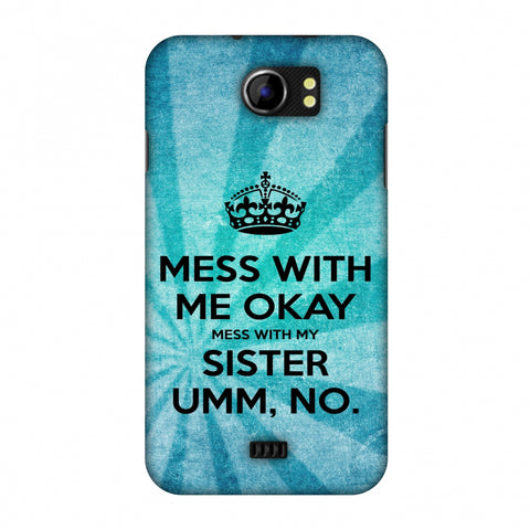 Don't Mess With My Sister Slim Hard Shell Case For Micromax Canvas 2 A110