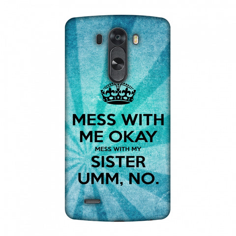 Don't Mess With My Sister Slim Hard Shell Case For LG G4
