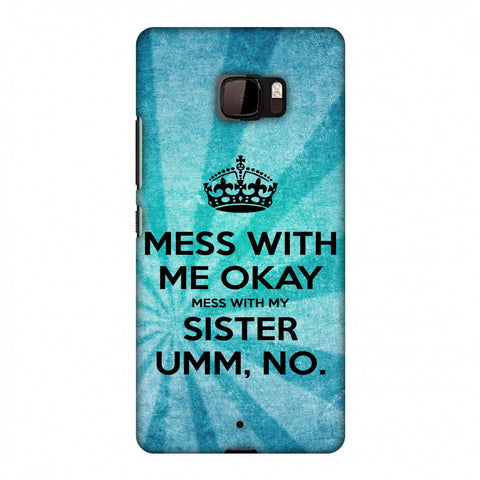Don't Mess With My Sister Slim Hard Shell Case For HTC U Ultra