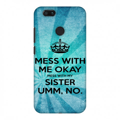 Don't Mess With My Sister Slim Hard Shell Case For Xiaomi MI A1-5X