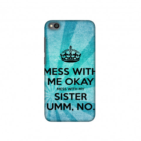 Don't Mess With My Sister Slim Hard Shell Case For Redmi Go