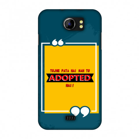 Tujhe Pata Hai Nah Tu Adopted Hai Slim Hard Shell Case For Micromax Canvas 2 A110