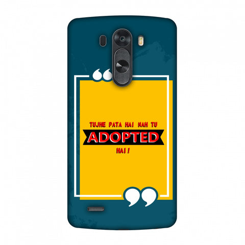 Tujhe Pata Hai Nah Tu Adopted Hai Slim Hard Shell Case For LG G4