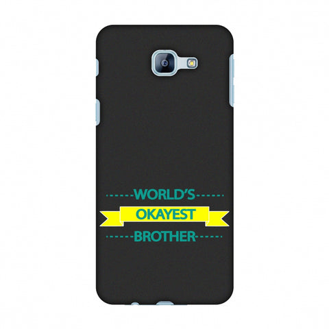 World's Okayest Brother Slim Hard Shell Case For Samsung Galaxy A8 2016