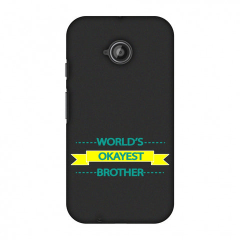 World's Okayest Brother Slim Hard Shell Case For Motorola Moto E 2nd Gen