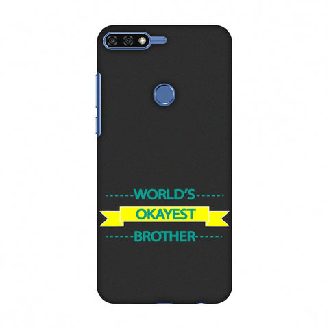 World's Okayest Brother Slim Hard Shell Case For Huawei Honor 7C